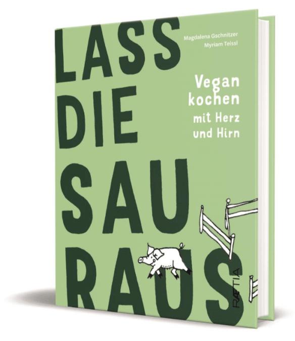 Lass die Sau raus - Vegan kochen mit Herz und Hirn Foto Buch